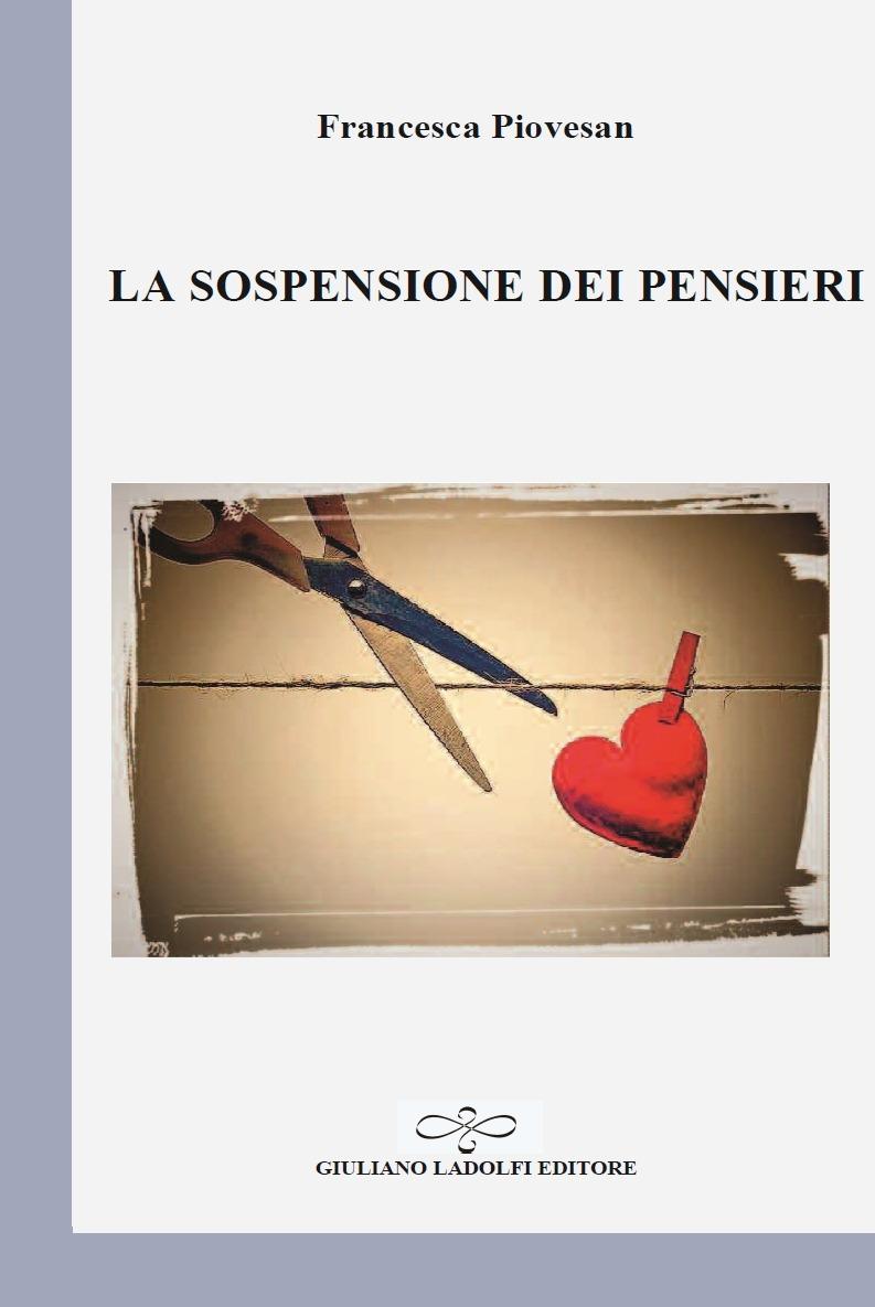 La sospensione dei pensieri – Francesca Piovesan