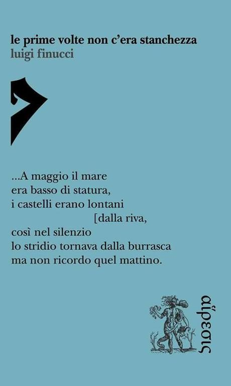 Le prime volte non c'era stanchezza – Luigi Finucci
