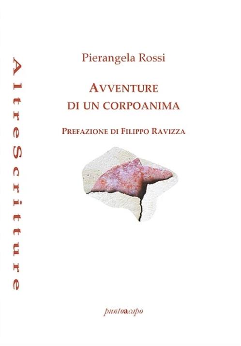 Avventure di un corpoanima – Pierangela Rossi
