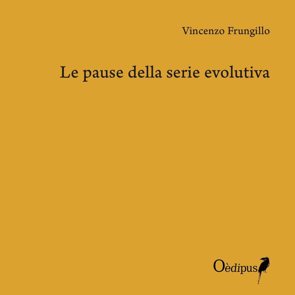 La pause della serie evolutiva – Vincenzo Frungillo (con una nota su La vita, le gesta e la tragica morte di Serlone d'Altavilla detto Sarro – Erminio Alberti)