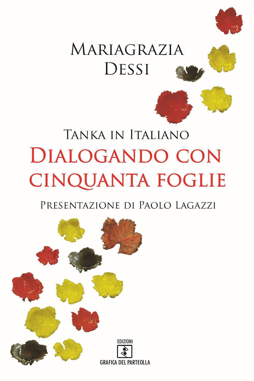 Dialogando con cinquanta foglie – Mariagrazia Dessì