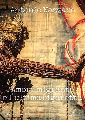 Amore migrante e l'ultima sigaretta – Antonio Nazzaro