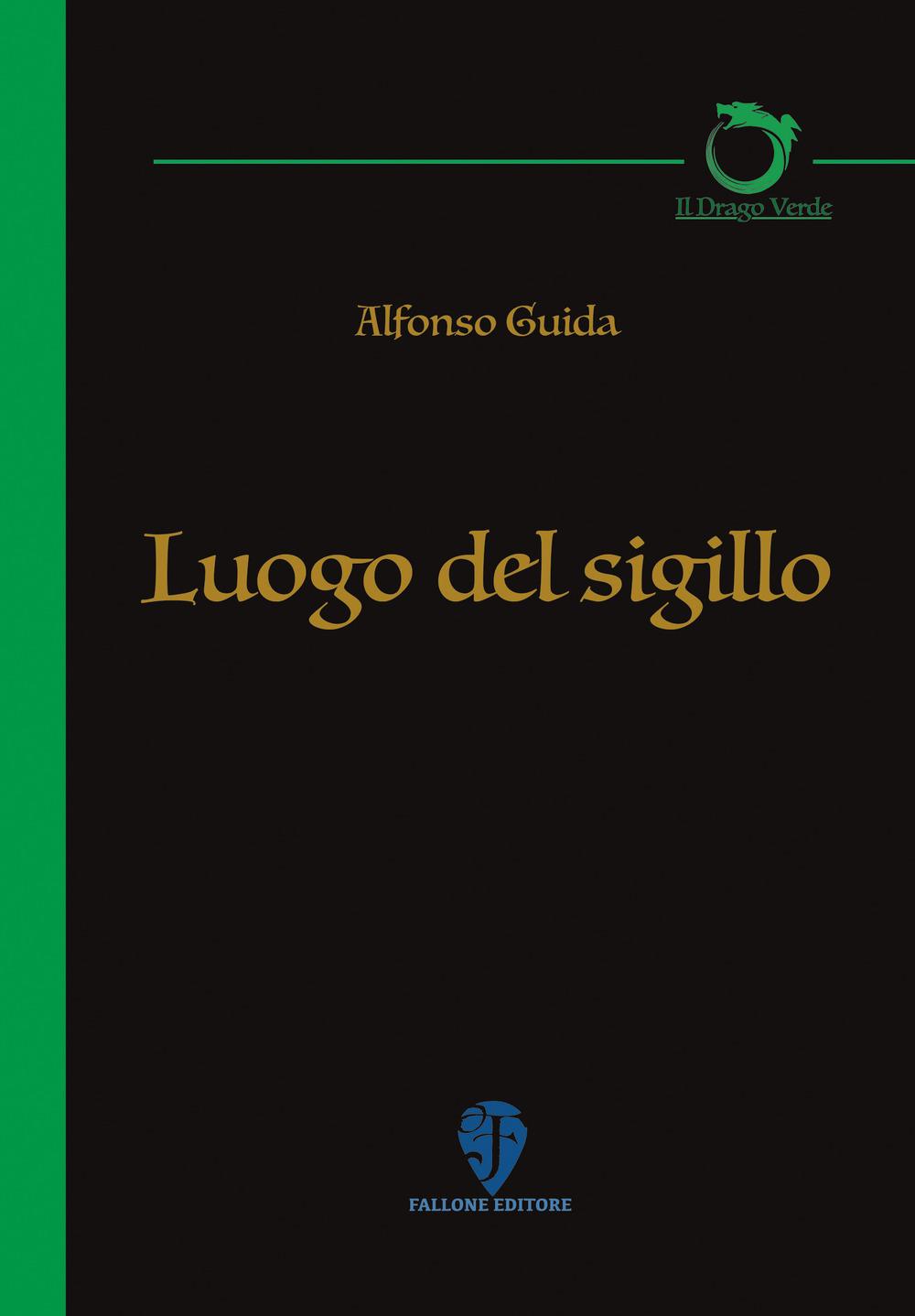 Luogo del sigillo – Alfonso Guida