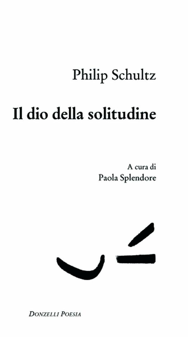 Il dio della solitudine – Philip Schultz