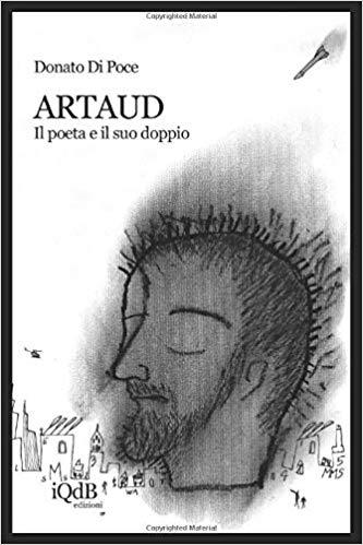 Artaud: il poeta e il suo doppio – Donato Di Poce